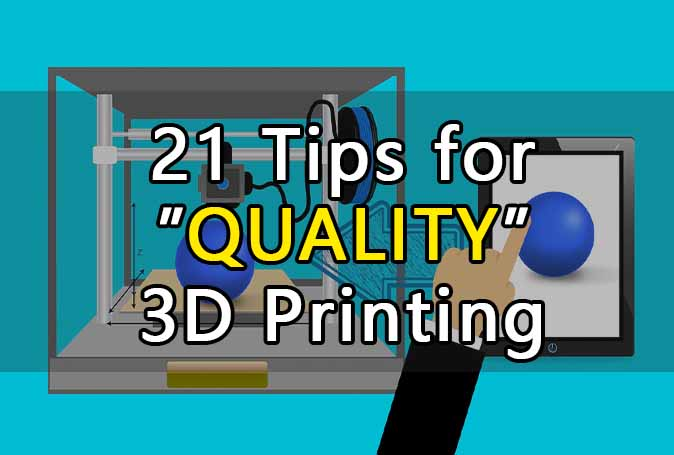 Tips For Quality 3D Printing